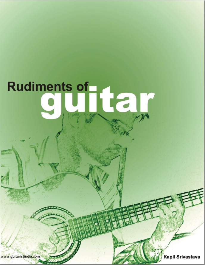 Rudiments Of Guitar A Complete Book And Guide For Every Guitarist