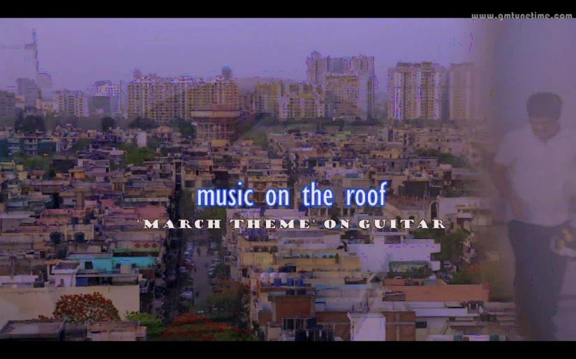 Music on the Roof – Guitar Episode – Lakhon hai yaha – March Theme