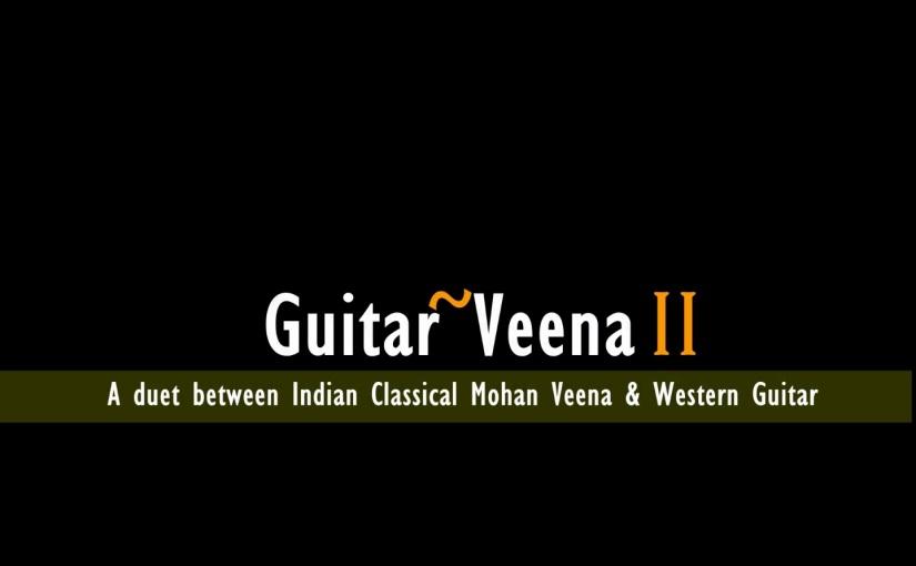 Participate & Support the Guitar~VeenaII